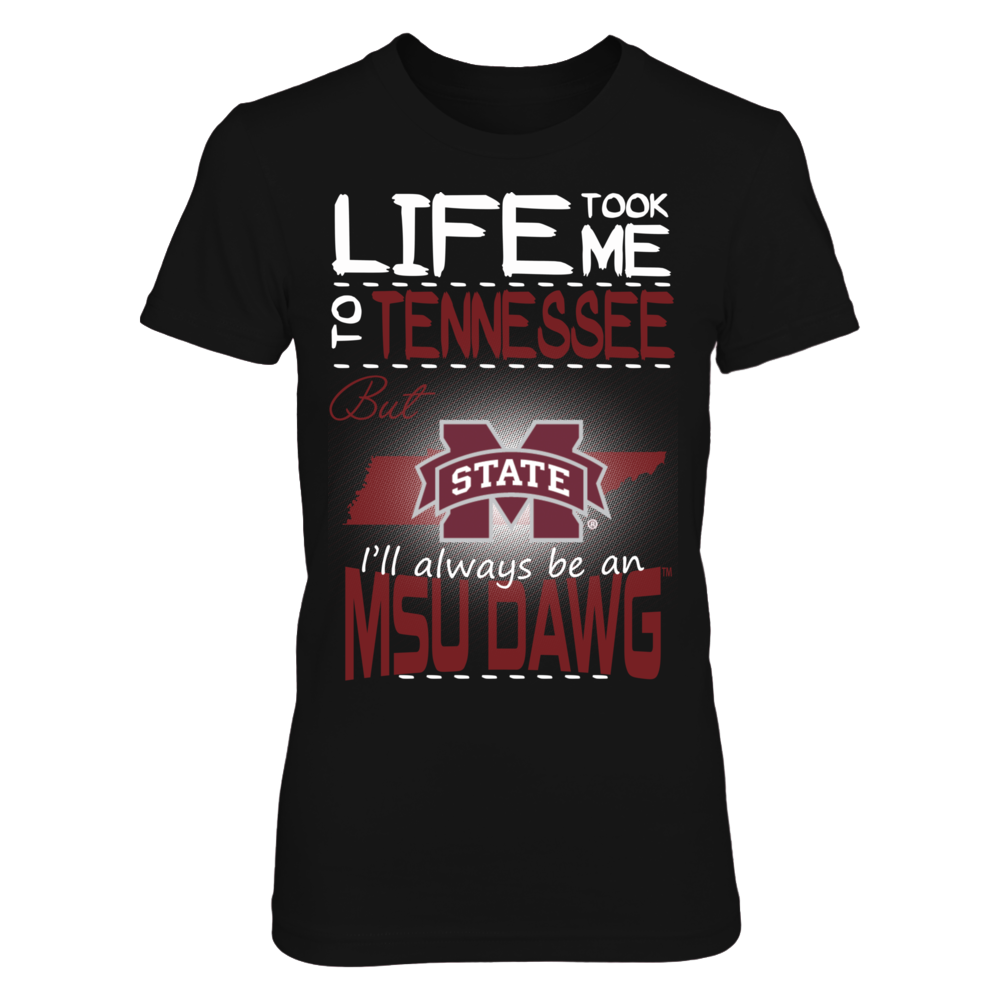 Mississippi State Bulldogs - Life Took Me To Tennessee Front picture