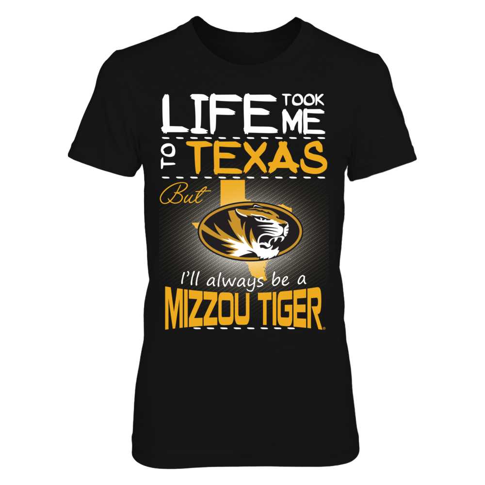 Mizzou Tigers - Life Took Me To Texas Front picture