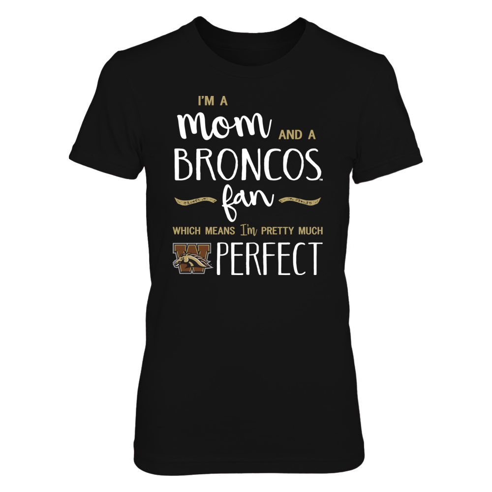 Perfect Mom Western Michigan Broncos Fan T-Shirt | Tank | Hoodie Front picture