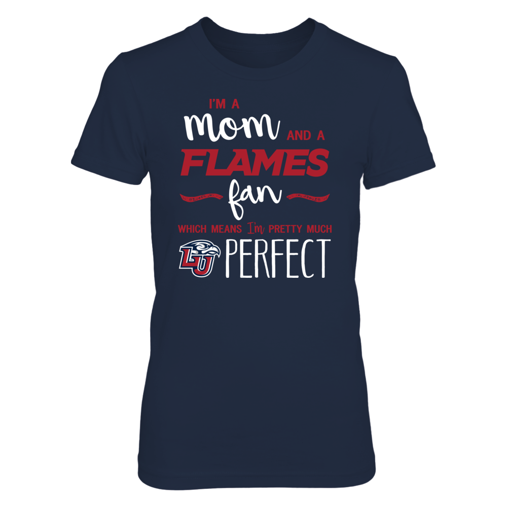 Perfect Mom Liberty Flames Fan T-Shirt | Tank | Hoodie Front picture
