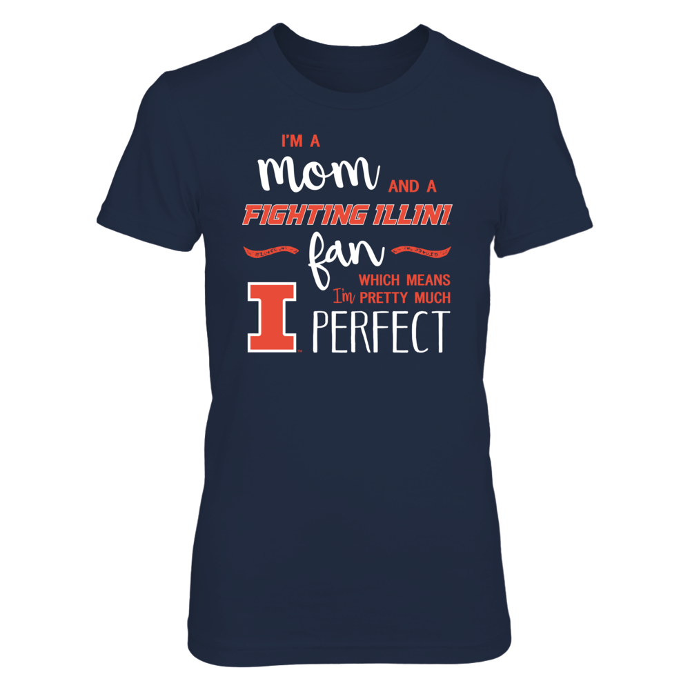 Perfect Mom Illinois Fighting Illini Fan T-Shirt | Tank | Hoodie Front picture