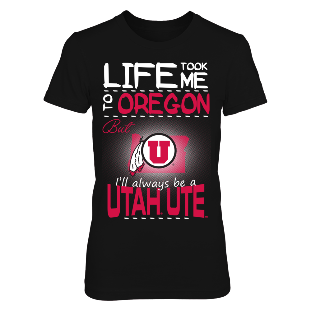 Utah Utes - Life Took Me To Oregon Front picture