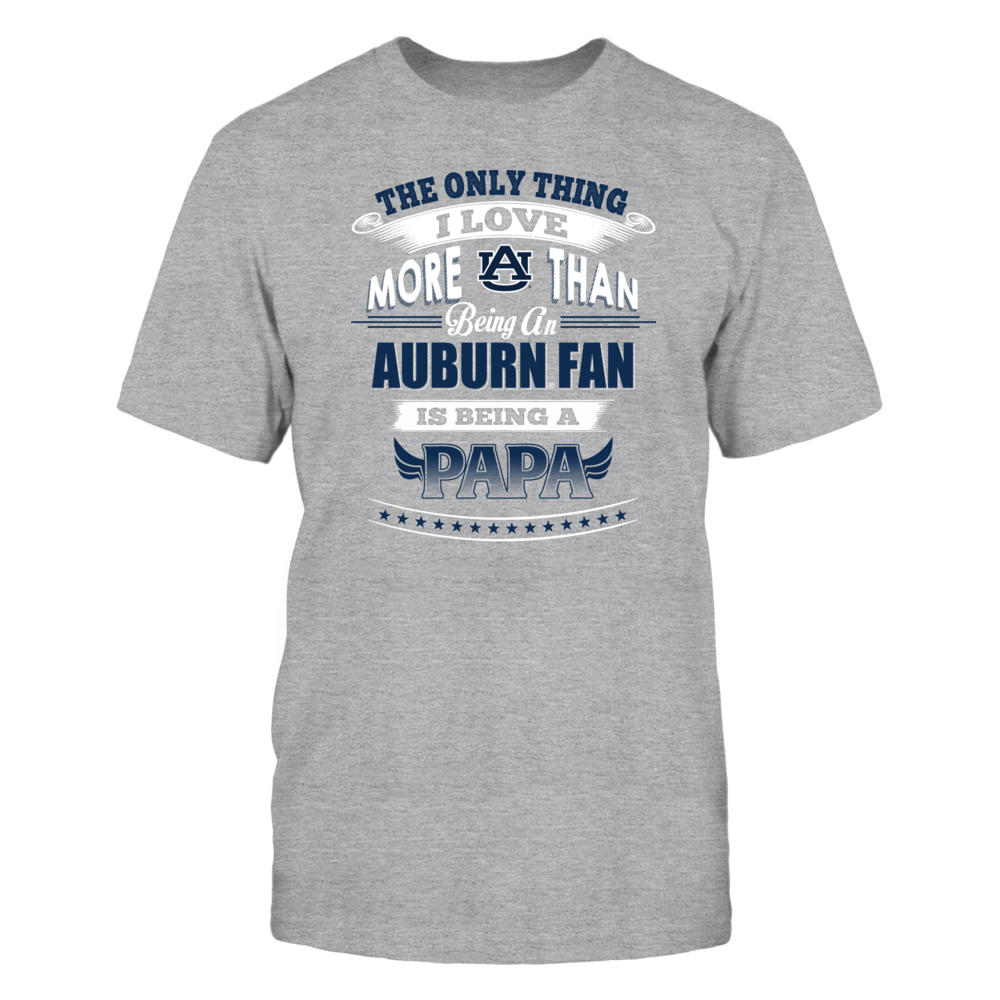 Auburn Tigers - Only Thing I Love More Being A Papa Front picture