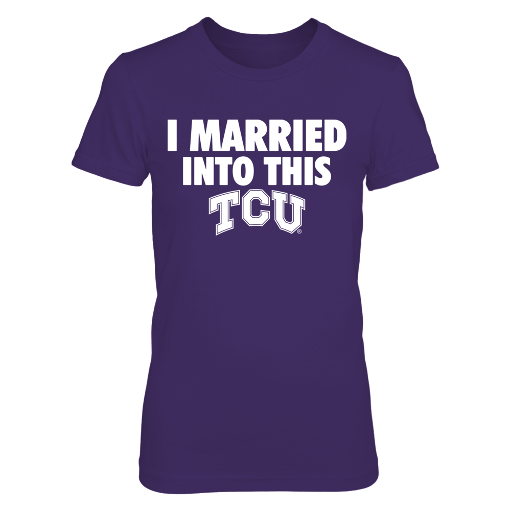 TCU Horned Frogs - I Married Into This Front picture