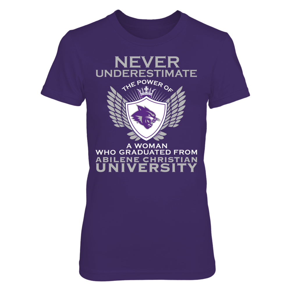 Never Underestimate - Abilene Christian Wildcats Front picture