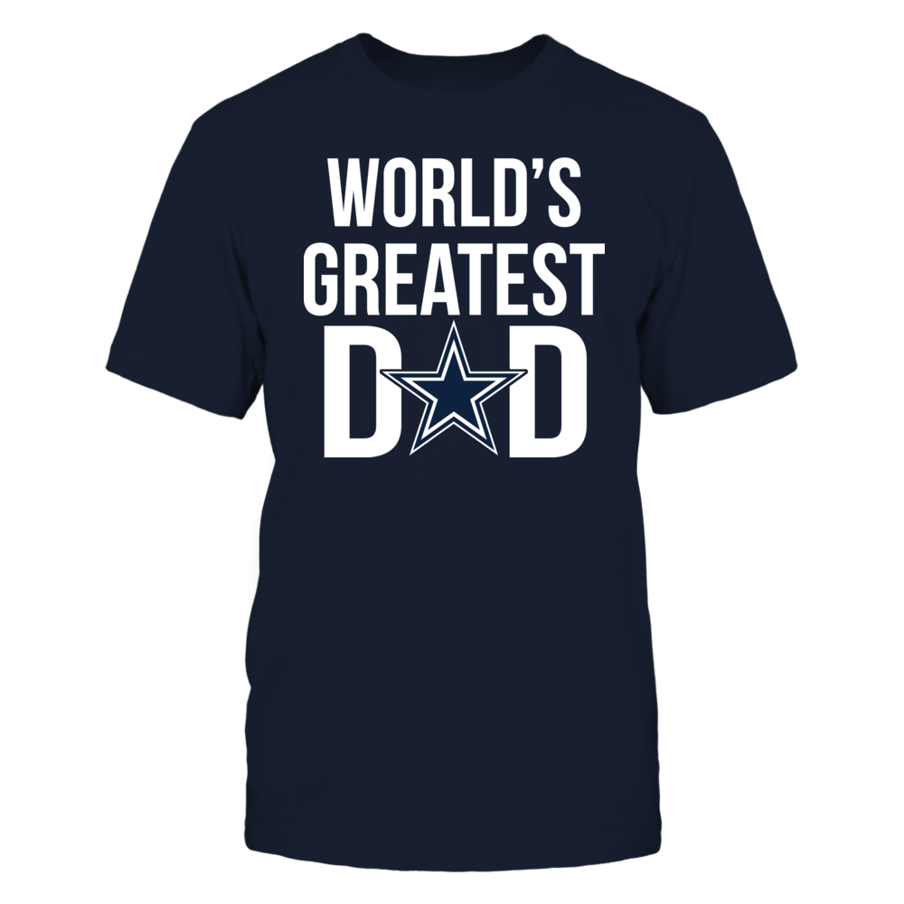 World's Greatest Dad - Ultimate Dallas Cowboys Fan Front picture