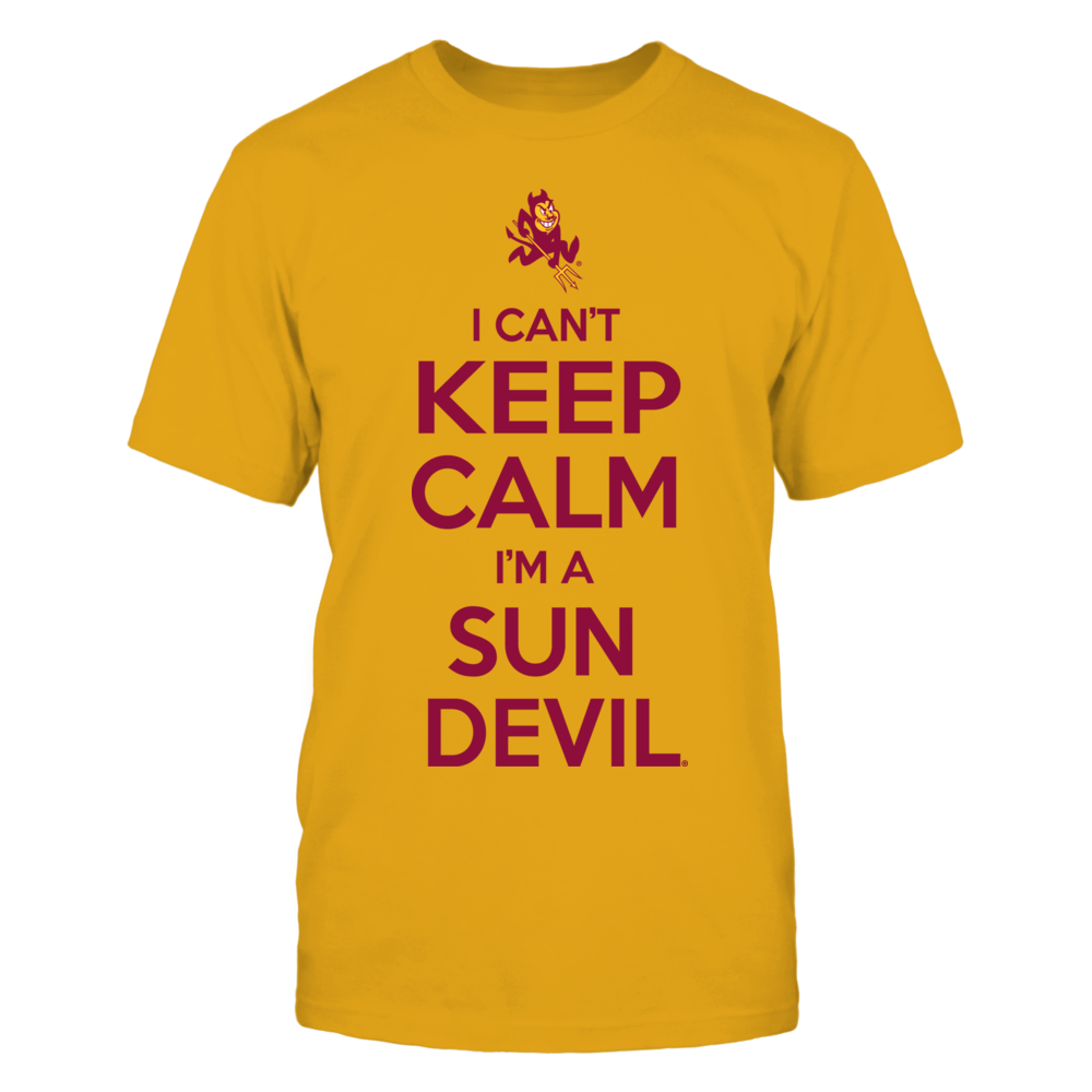 I Can't Keep Calm, I'm A Sun Devil - Arizona State Sun Devils Front picture