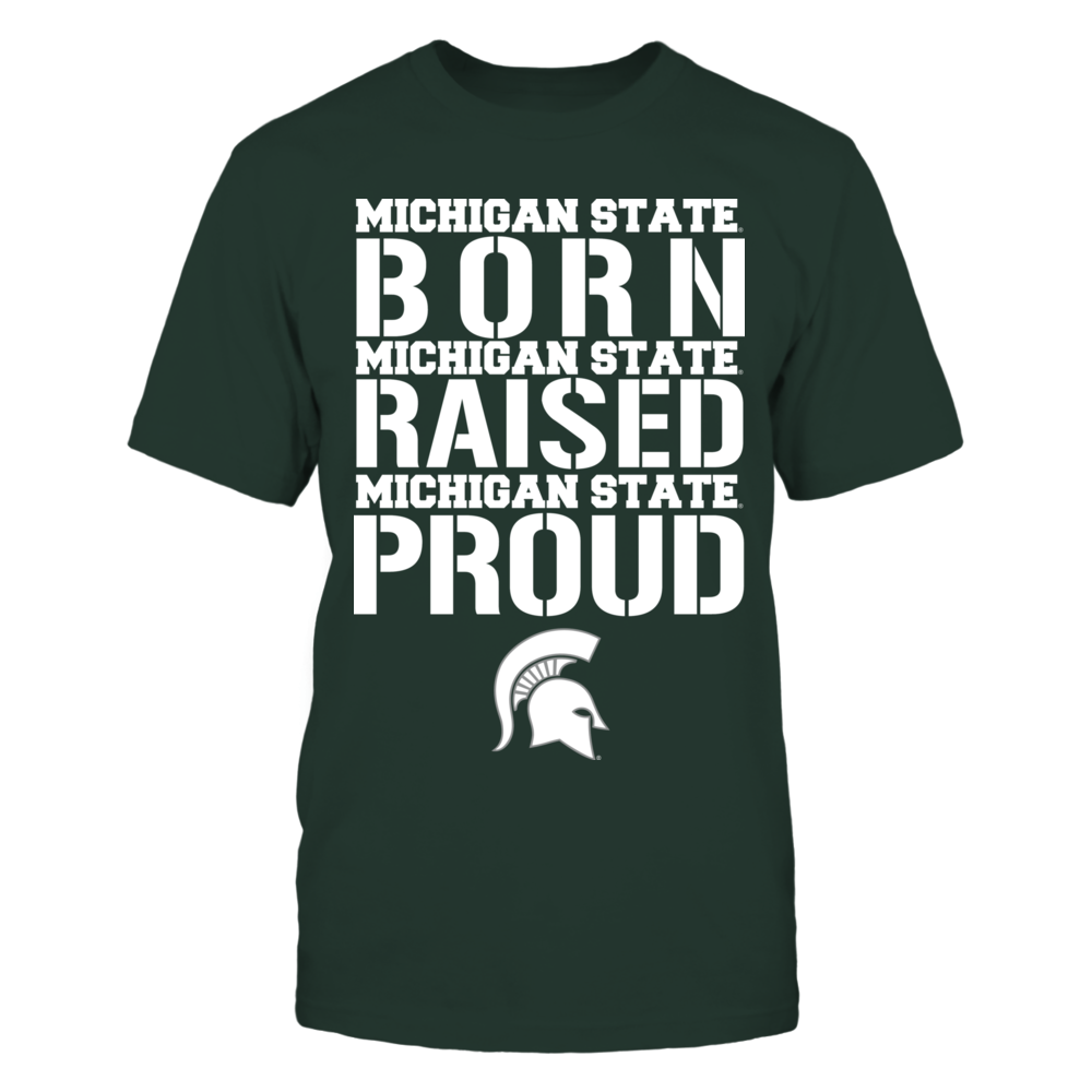Born Raised Proud - Michigan State Spartans Front picture
