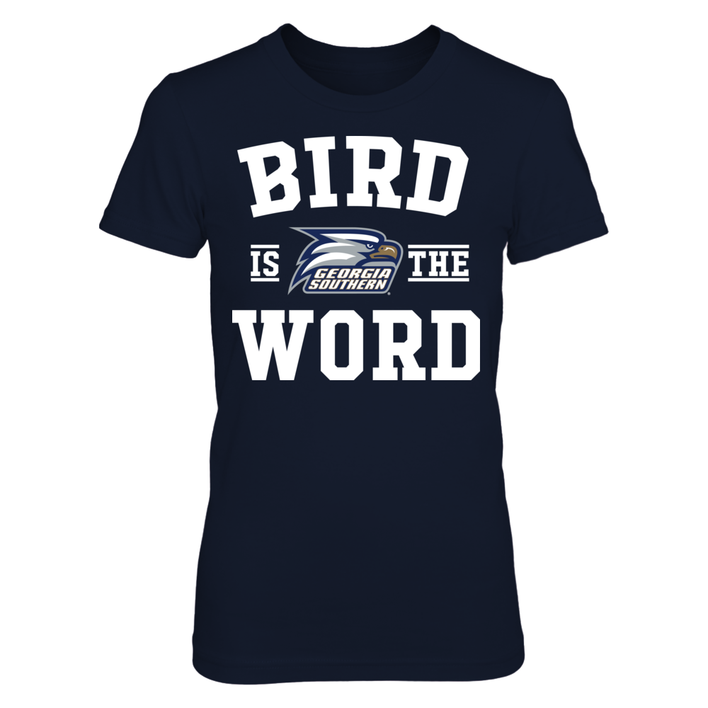 Bird Is The Word - Georgia Southern Eagles Front picture