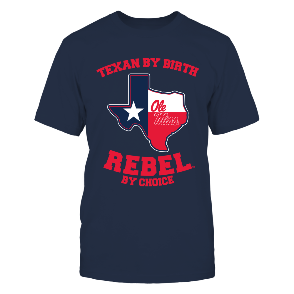 Ole Miss Rebels - By birth by choice - Texas Map Mascot Front picture