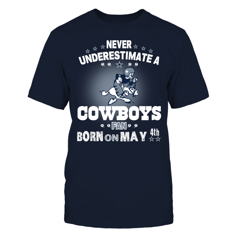 Dallas Cowboys - Never Underestimate A Fan Born on may 4th Front picture