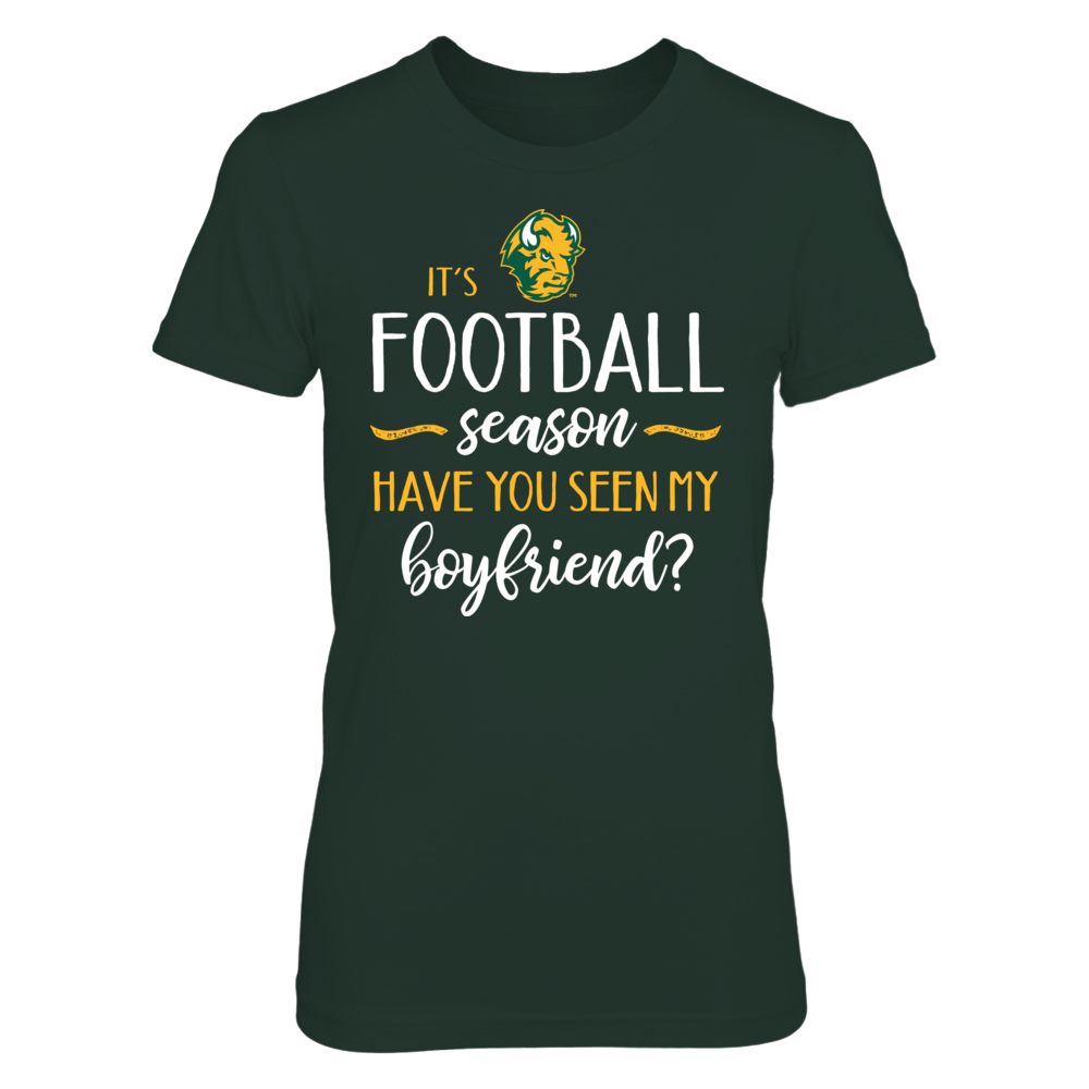 It's NDSU Football Season, Have You Seen My Boyfriend? T-Shirt | Tank Front picture