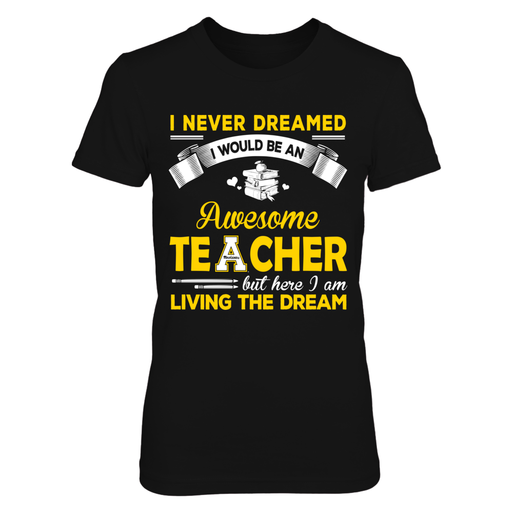Appalachian State Mountaineers - Never dreamed - Teacher Front picture