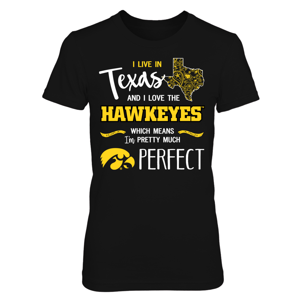 I Live in Texas and Love the Iowa Hawkeyes T-Shirt | Tank Front picture