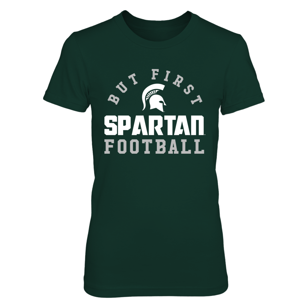 Michigan State Spartans - But First Football Front picture