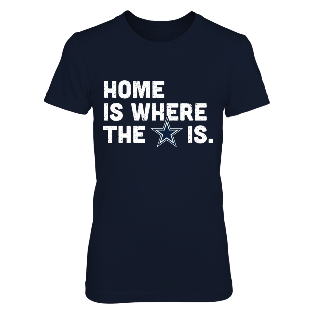 Home is Where the Heart is Dallas Cowboys T-Shirt Front picture