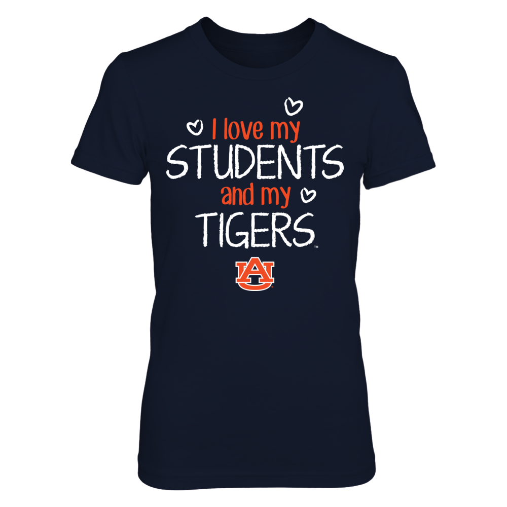 I love my students and my Auburn Tigers T-Shirt Front picture