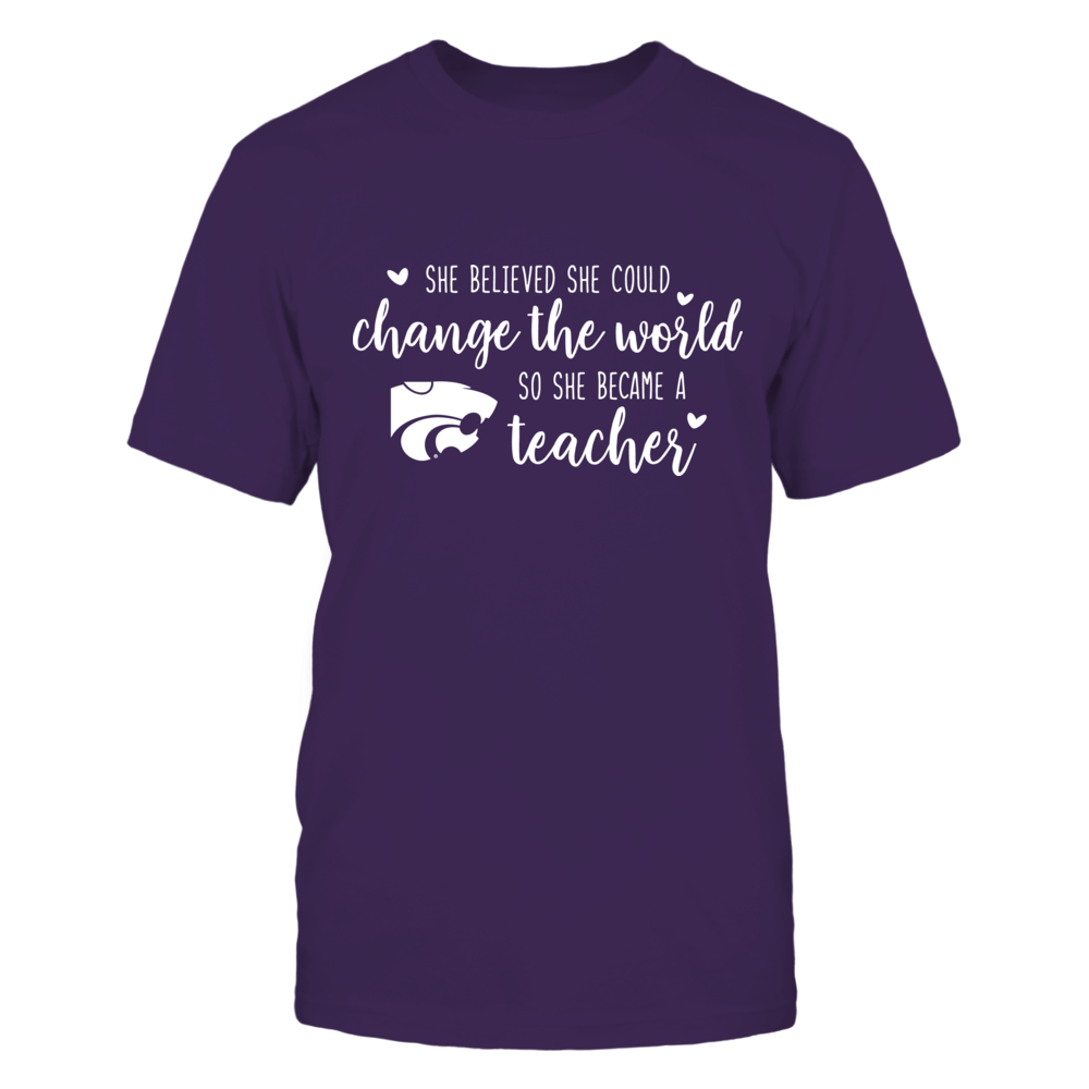 She Believed She Could Change the World Kansas State Wildcats Teacher T-Shirt Front picture