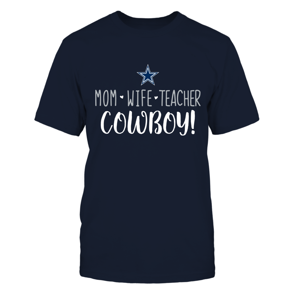 Mom, Wife, Teacher, Dallas Cowboys T-Shirt Front picture