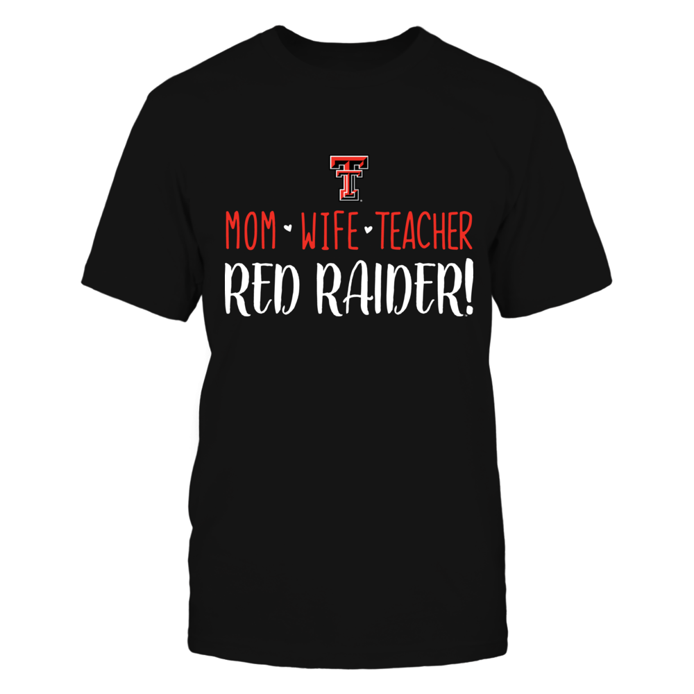 Mom, Wife, Teacher, Texas Tech Red Raiders T-Shirt Front picture