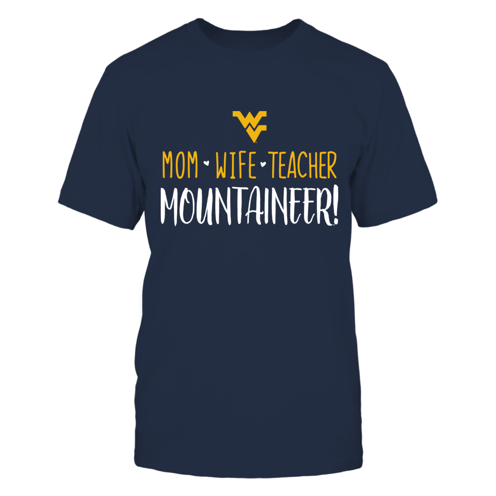 Mom, Wife, Teacher, West Virginia Mountaineers T-Shirt Front picture