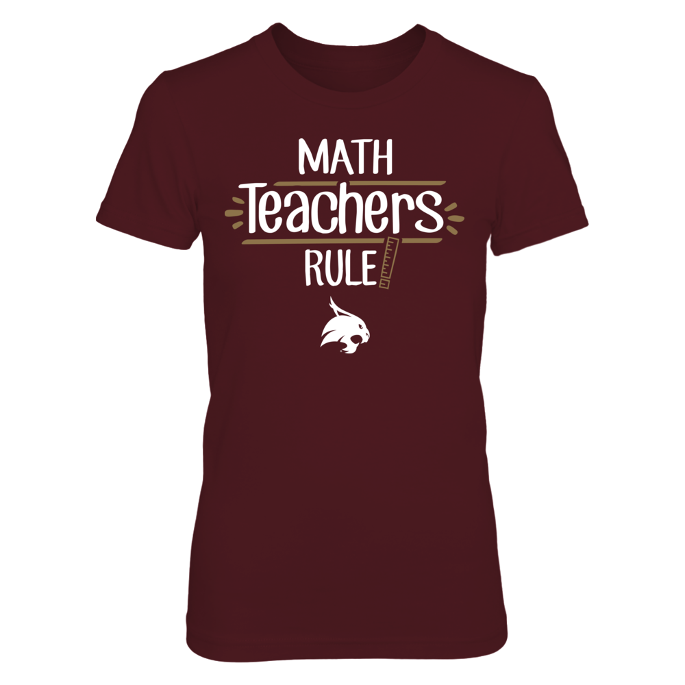 Texas State Bobcats - Math Teachers Rule Front picture