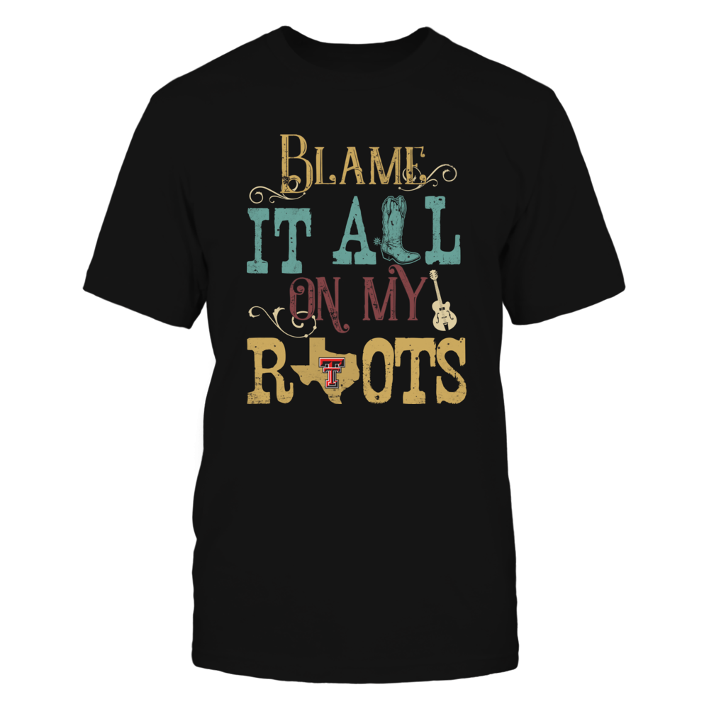 Texas Tech Red Raiders - Blame It All On My Roots - Vintage Style Front picture
