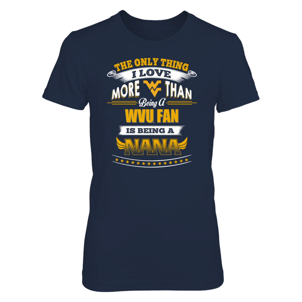 West Virginia Mountaineers - Only Thing I Love More Being A Nana Front picture