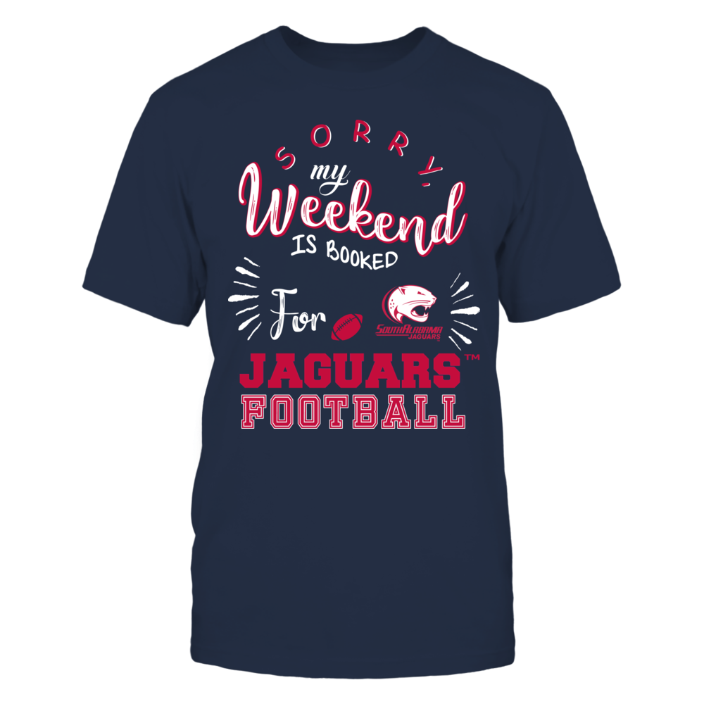 South Alabama Jaguars - Sorry My Weekend is Booked Front picture