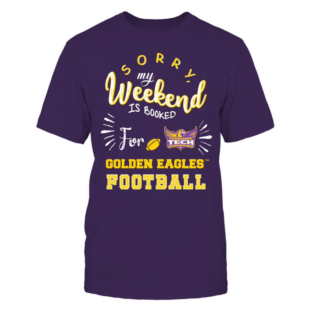 Tennessee Tech Golden Eagles - Sorry My Weekend is Booked Front picture