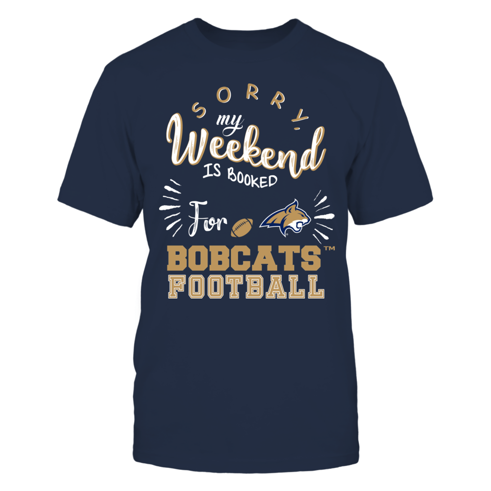 Montana State Bobcats - Sorry My Weekend is Booked Front picture