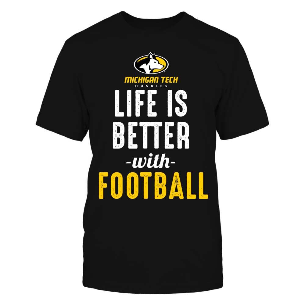Michigan Tech Huskies - Life is Better with Football Front picture