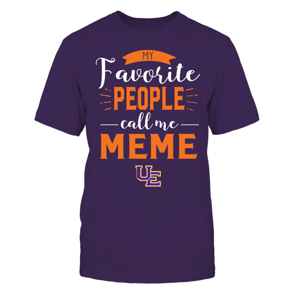 Evansville Purple Aces - My Favorite People Call Me - Meme Front picture