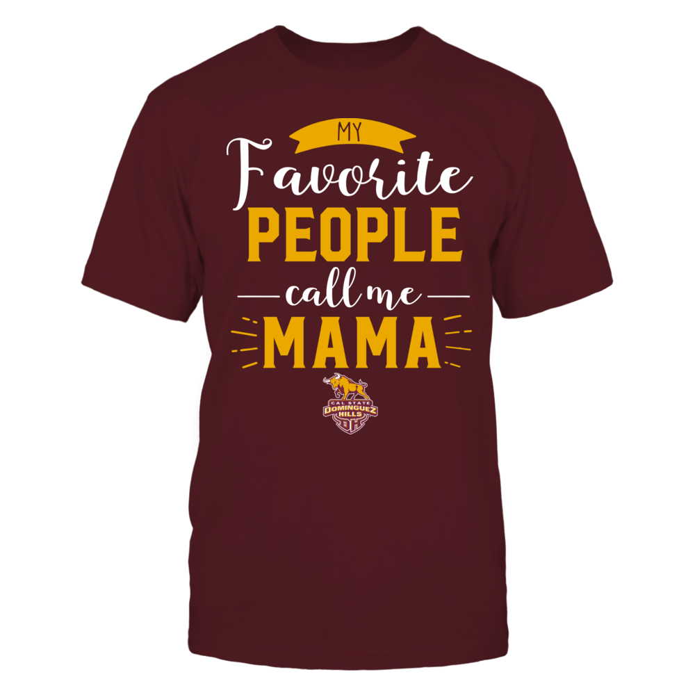 Cal State Dominguez Hills Toros - My Favorite People Call Me - Mama Front picture