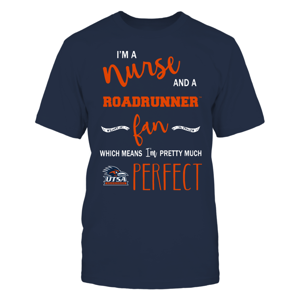 UTSA Roadrunners - Perfect Nurse Front picture