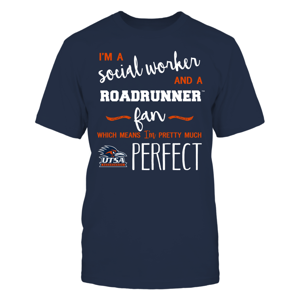 UTSA Roadrunners - Perfect Social Worker - Team Front picture