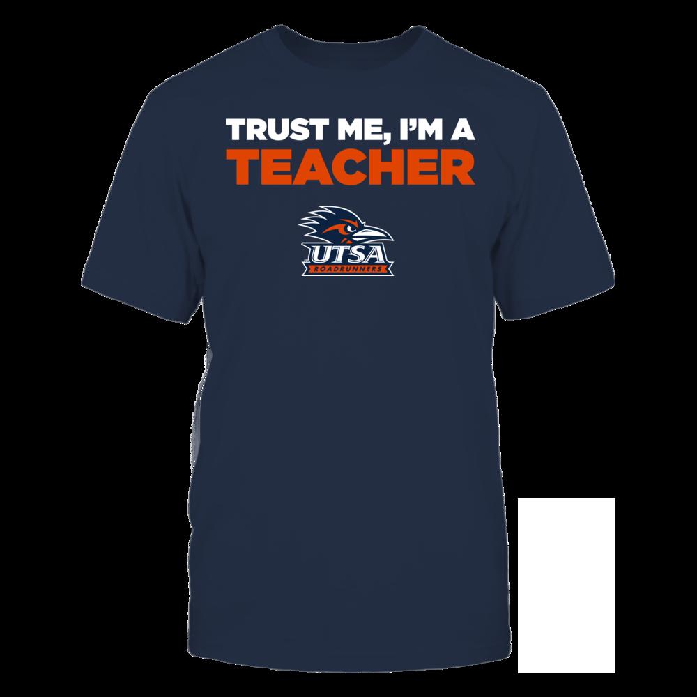 UTSA Roadrunners - Trust Me - I'm a Teacher - Team Front picture