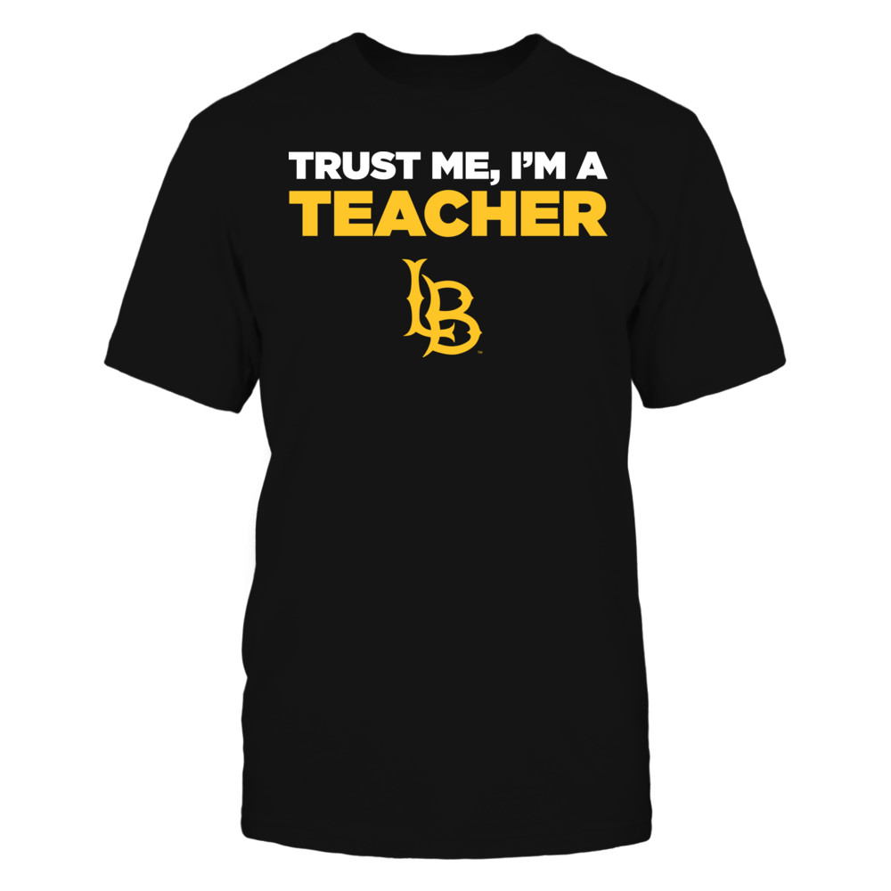 Long Beach State 49ers - Trust Me - I'm a Teacher - Team Front picture