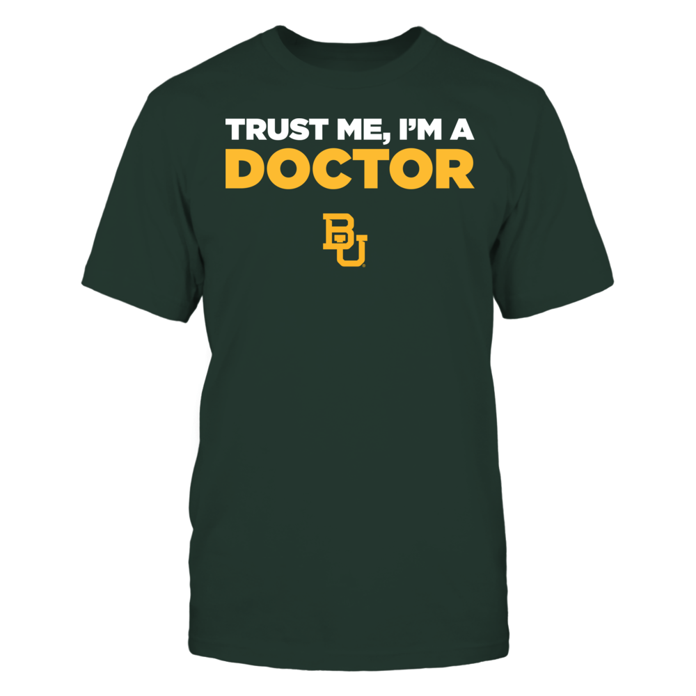 Baylor Bears - Trust Me - I'm a Doctor - Team Front picture