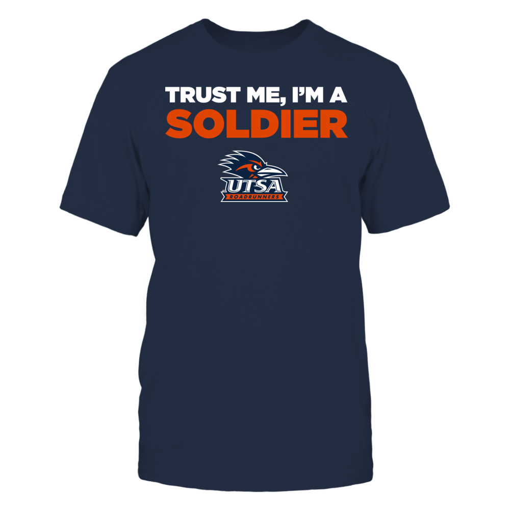 UTSA Roadrunners - Trust Me - I'm a Soldier - Team Front picture