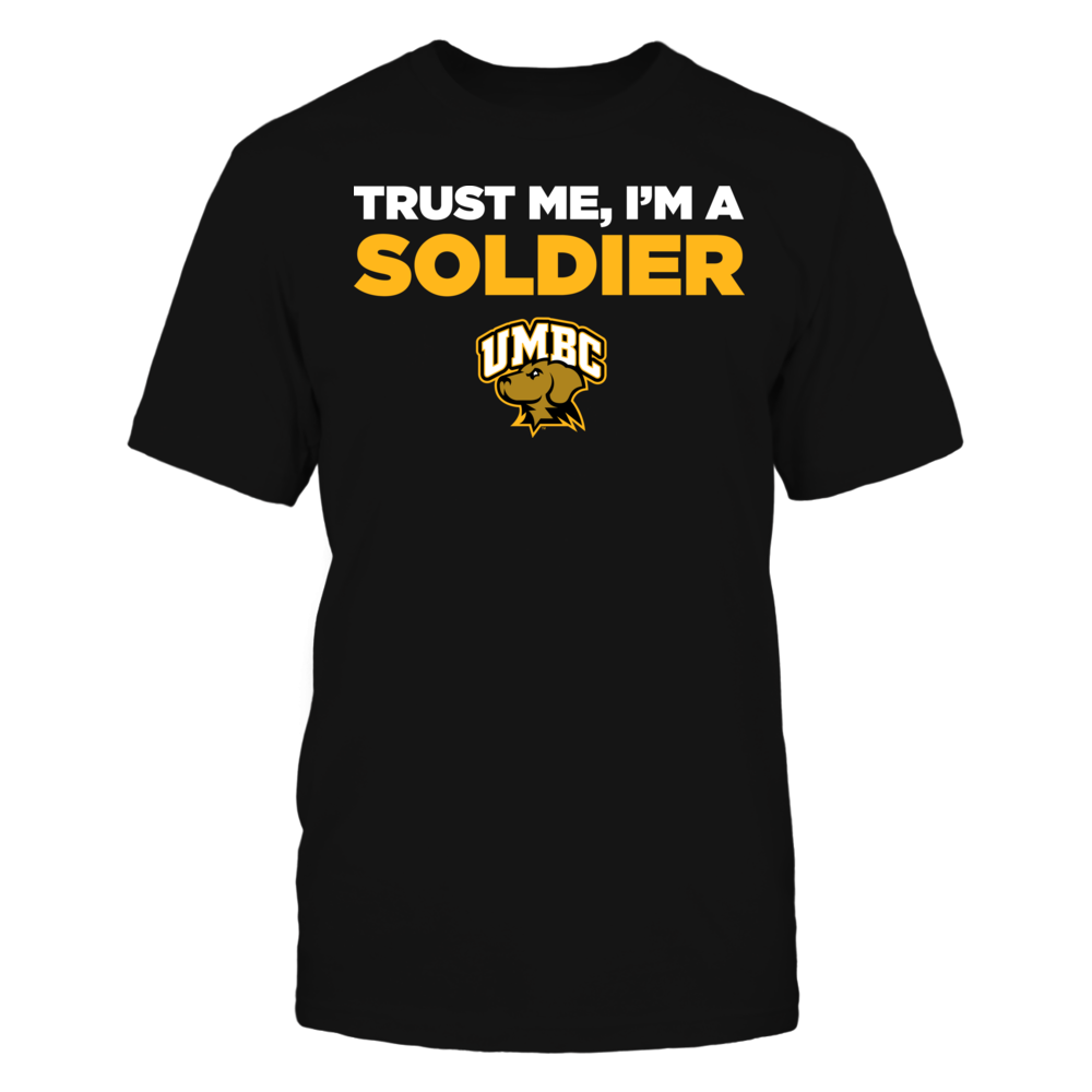 UMBC Retrievers - Trust Me - I'm a Soldier - Team Front picture