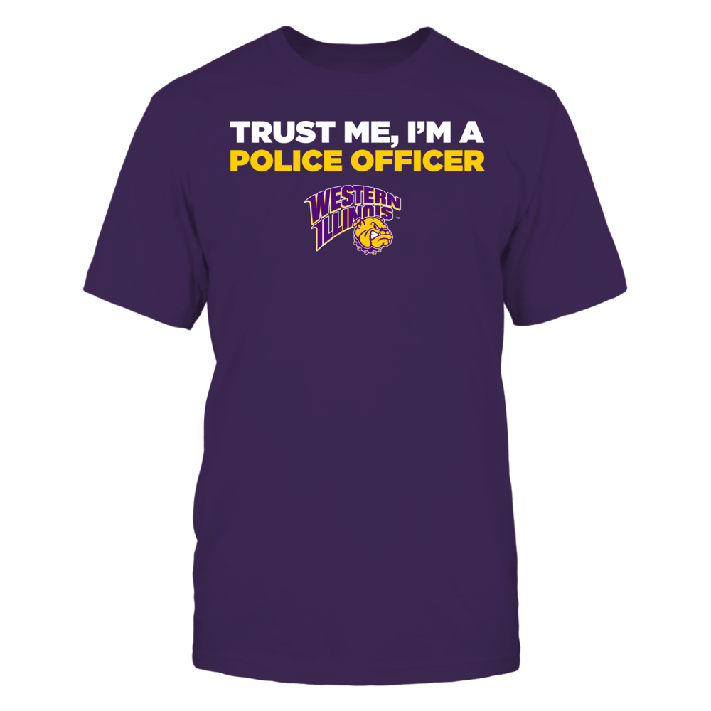 Western Illinois Leathernecks - Trust Me - I'm a Police Officer - Team Front picture