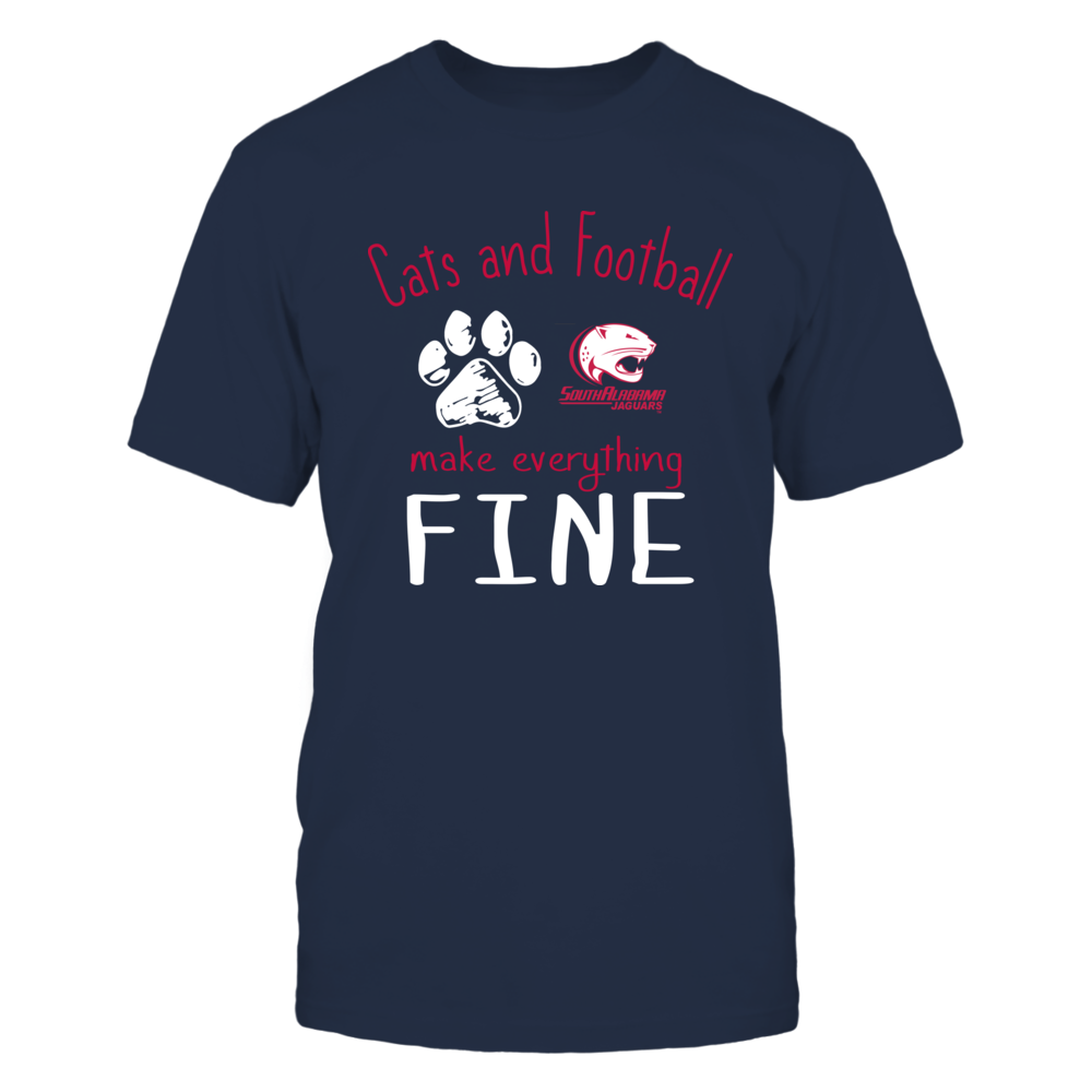South Alabama Jaguars - Cats And Football Make Everything Fine Front picture