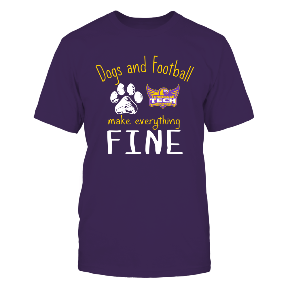 Tennessee Tech Golden Eagles - Dogs And Football Make Everything Fine Front picture