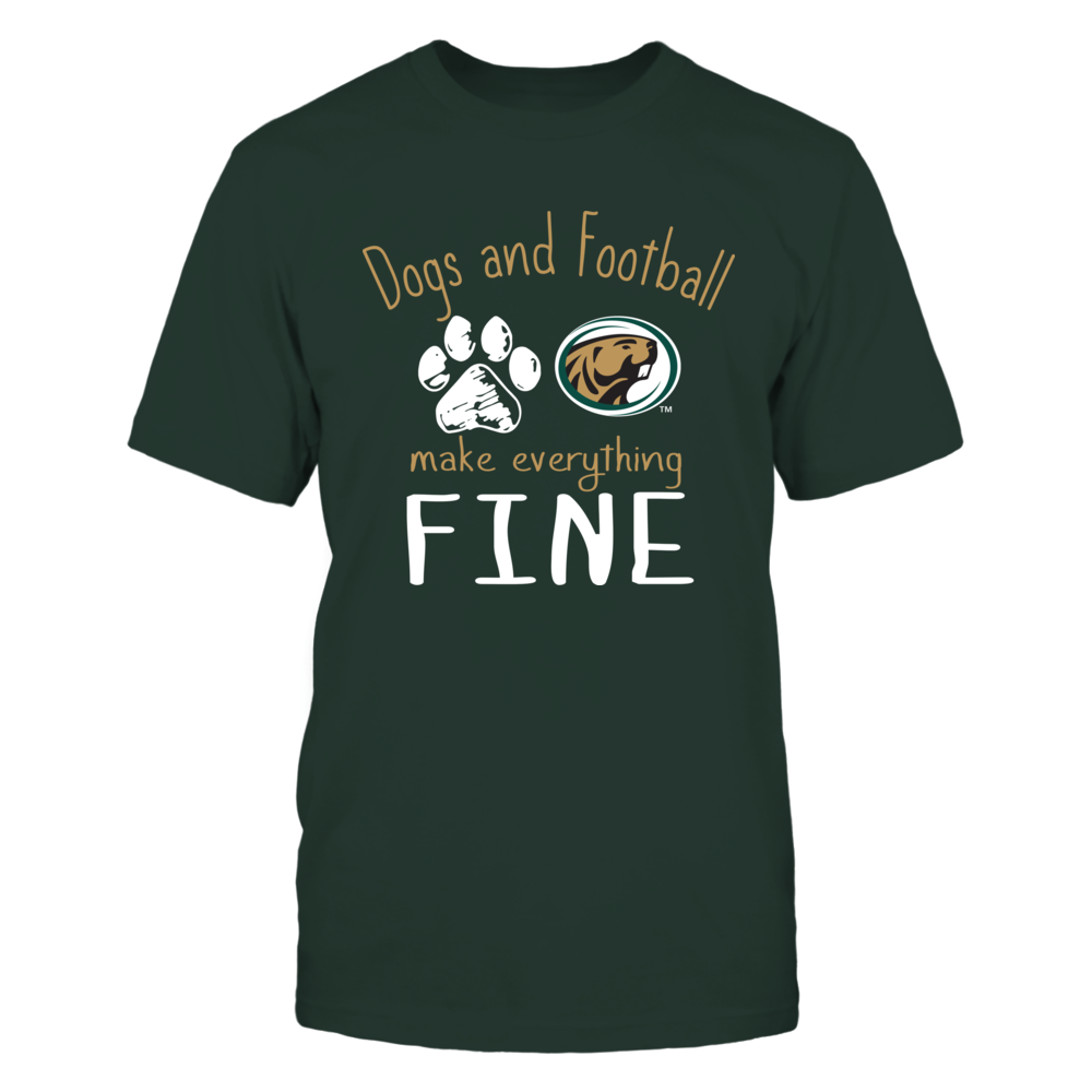 Bemidji State Beavers - Dogs And Football Make Everything Fine Front picture