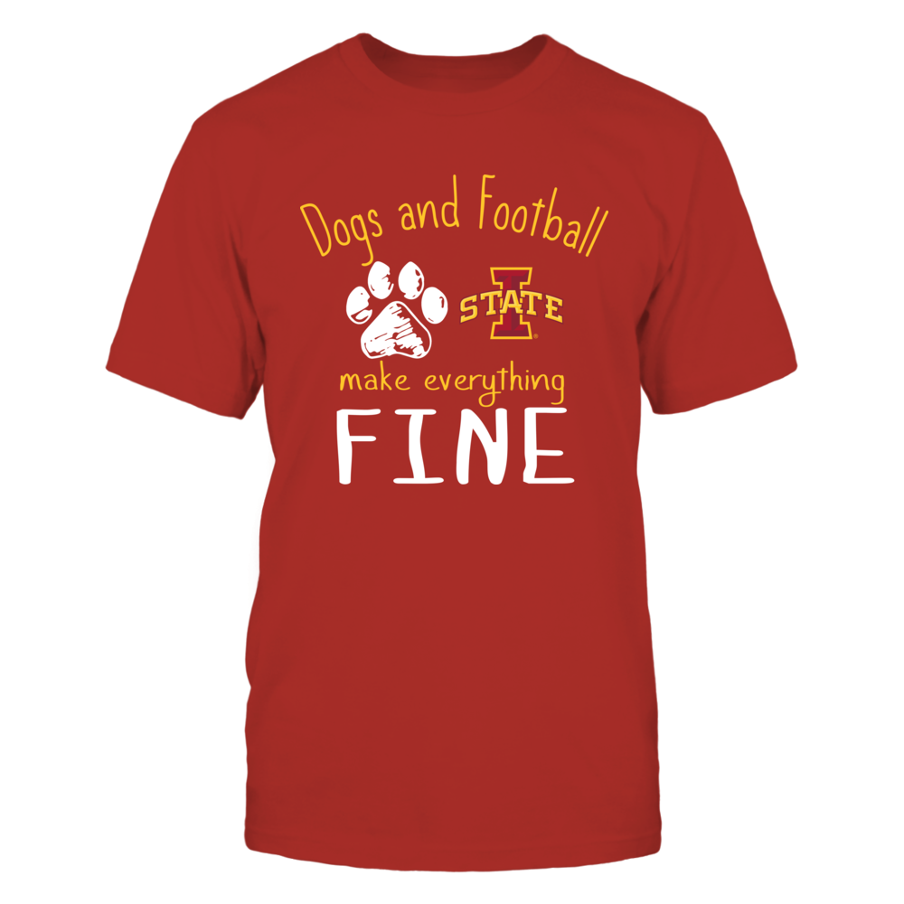 Iowa State Cyclones - Dogs And Football Make Everything Fine Front picture