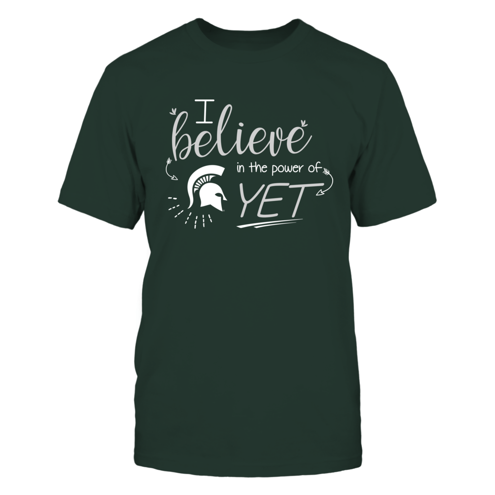 Michigan State Spartans - I Believe in the Power of Yet - Team Front picture