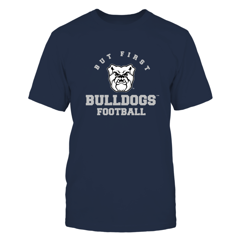 Butler Bulldogs - But First Football - Team Front picture