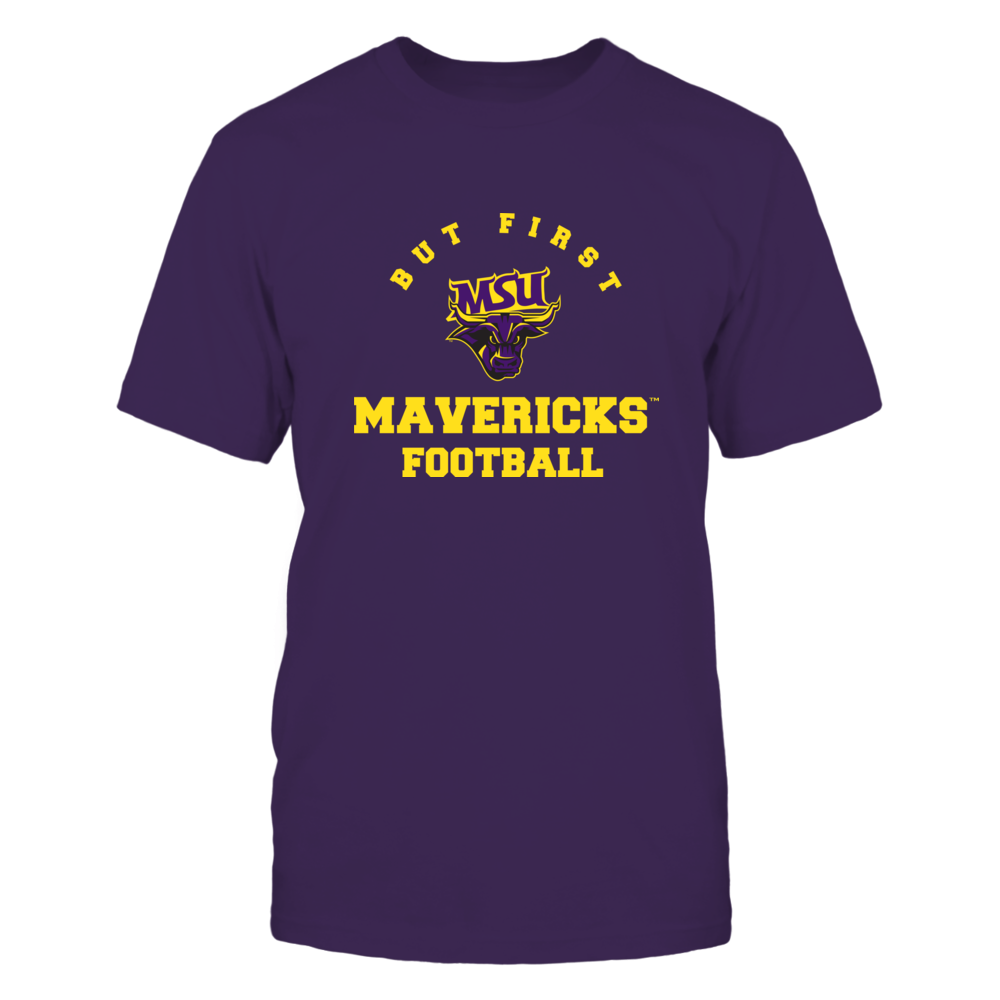 Minnesota State Mavericks - But First Football - Team Front picture
