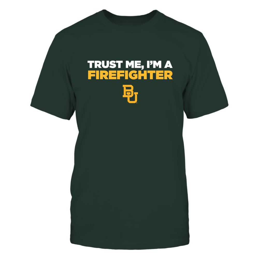 Baylor Bears - Trust Me - Firefighter - Team Front picture
